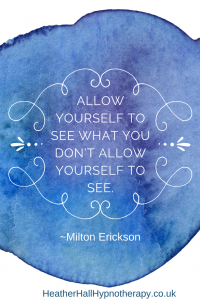 Allow yourself to see what you don't allow yourself to see - Milton Erickson Quote