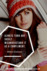 Always turn any insult - misunderstand it as a compliment - Milton Erickson Quote